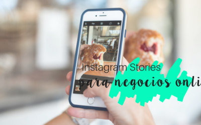 Instagram Stories para impulsar tu negocio